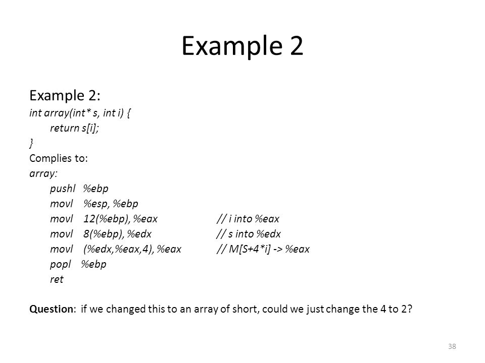 Example 2 Example 2: int array(int* s, int i) { return s[i]; }